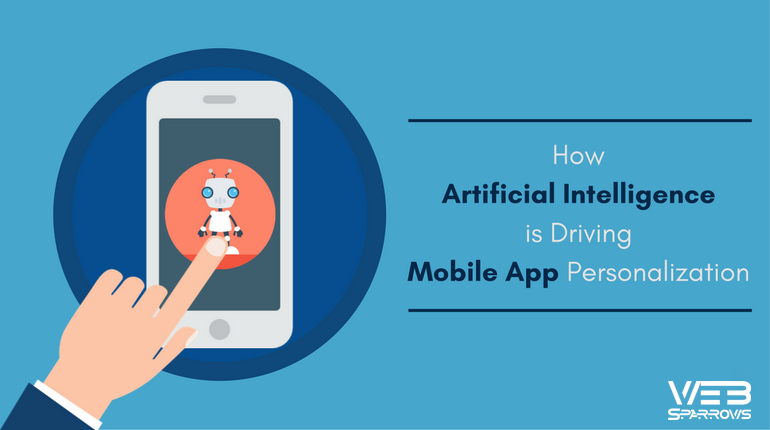 Artificial Intelligence is Driving Mobile App Personalization